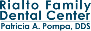 Rialto Family Dental Center | Patricia Pompa, DDS